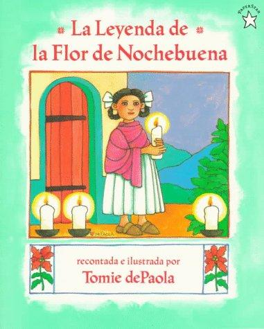 La leyenda de la Flor de Nochebuena / The Legend of the Poinsettia