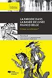 La parodie dans la bande dessinée franco-belge: Critique ou esthétisme?