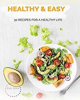 Healthy and easy cooking, StorytellerUK2020: 30 recipes