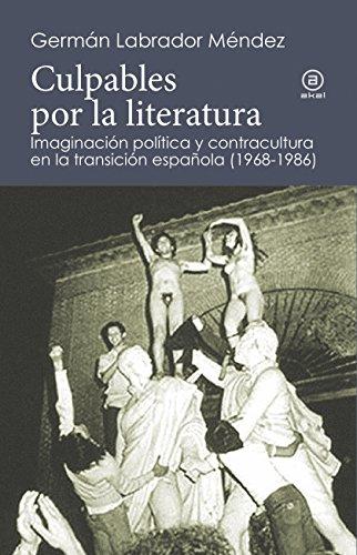 Culpables por la literatura: Imaginación política y contracultura en la transición española (196