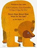 Brown Bear, Brown Bear, What Do You See? In Portuguese and English by Bill, Jr. Martin (2003-04-15)