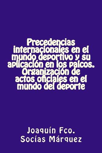 Precedencias internacionales en el mundo deportivo y su aplicación en los palcos: Protocolo para lo