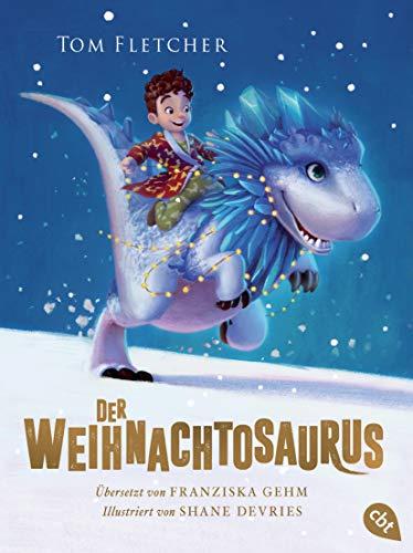 Der Weihnachtosaurus: Ausgezeichnet mit dem Lovelybooks Leserpreis 2019: Kinderbuch (Die Weihnachtosaurus-Reihe, Band 1)