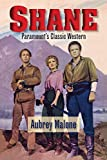 Shane - Paramount's Classic Western