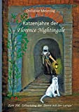 Katzenjahre der Florence Nightingale: Zum 200. Geburtstag der´Dame mit der Lampe`