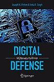 Digital Defense: A Cybersecurity Primer