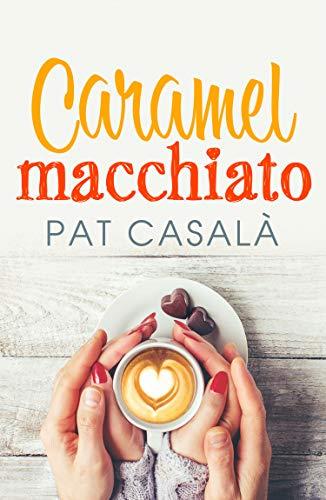 Caramel macchiato de Pat Casalà