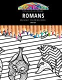 ROMANS: AN ADULT COLORING BOOK: An Awesome Romans Coloring Book For Adults