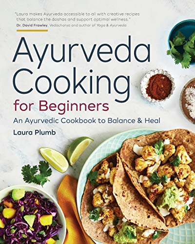 Ayurveda Cooking for Beginners: An...