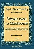 Voyage Dans La Macédoine, Vol. 1: Contenant Des Recherches Sur l'Histoire,...