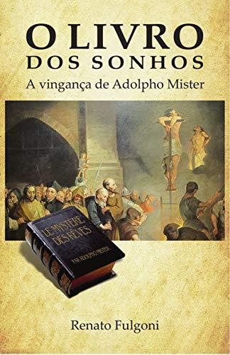 O Livro dos Sonhos: A Vingança de Adolpho Mister por [Renato Fulgoni]
