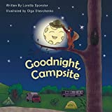 Goodnight, Campsite: A children's Book on Camping Featuring RVs, Travel Trailers, Fifth-Wheels, Pop-UPs and Other Camper Options.