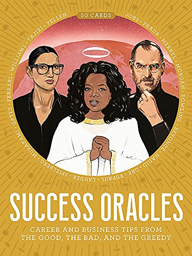 Success Oracles: Career and Business Tips from the Good, the...