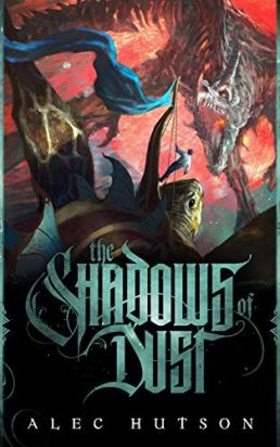The Shadows of Dust by [Alec Hutson]