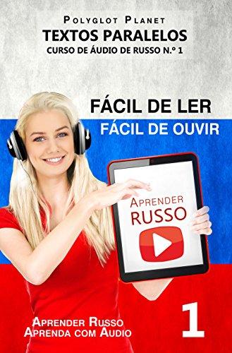 Aprender Russo - Textos Paralelos | Fácil de ouvir | Fácil de ler: CURSO DE ÁUDIO DE RUSSO N.º 1 (Aprender Russo | Aprenda com Áudio)