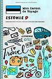 Estonie Carnet de Voyage: Journal de bord avec guide pour enfants. Livre de...
