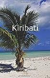 Kiribati Travel Journal: Perfect Size 100 Page Travel Notebook Diary