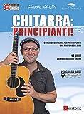 Chitarra: principianti! Corso di chitarra per principianti che partono da zero. Con Contenuto digitale per accesso on line