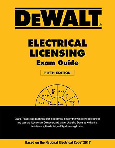 DEWALT Electrical Licensing Exam Guide: Based on the NEC 2017 (DEWALT...