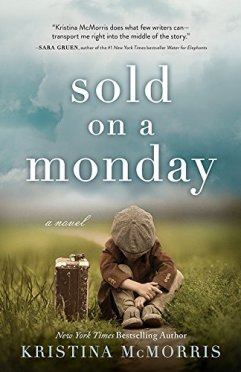 Sold on a Monday: A Novel by [Kristina McMorris]