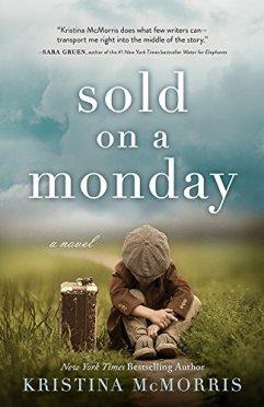 Sold on a Monday: A Novel by [Kristina McMorris]