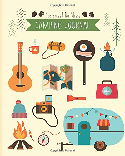 Guaranteed No Stress Camping Journal: Camping Log Book For Adults...