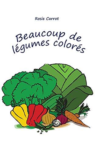 Livre pour les enfants: 'Beaucoup de légumes colorés': (Livres pour les lecteurs débutants, Concepts de base)