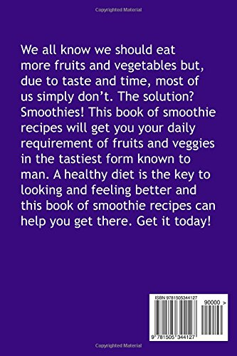 Smoothie Recipes: The best smoothie recipes for increased energy, weight loss, cleansing and more! (Volume 1) 2