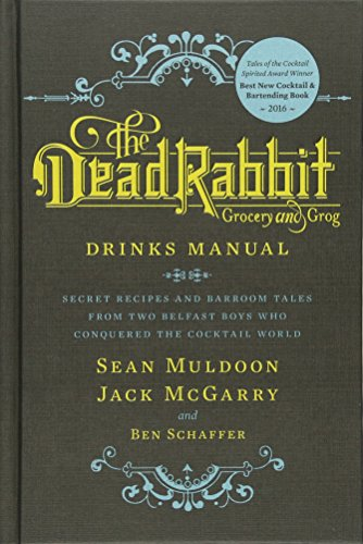 The Dead Rabbit Drinks Manual: Secret Recipes and Barroom Tales