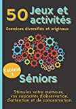 50 Jeux et Activités Exercices diversifiés et originaux Séniors Stimulez votre...