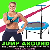Jump Around the Ultimate Trampoline Fitness Workout, Pt. 2 Autumn 2017 & DJ Mix (Screw Legs and Strong Bungees for All Levels!)