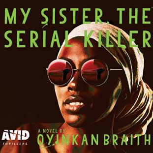 My_Sister_The_Serial_Killer_Oyinkan_Braithwaite_Book_Review_African_Literature_Naijabookworm
