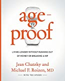 AgeProof: Living Longer Without  Running Out of Money or Breaking a Hip