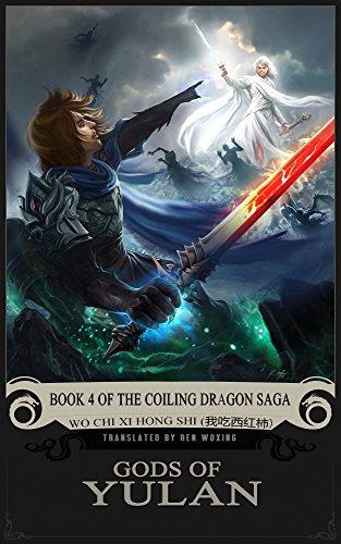 Gods of yulan: book 4 of the coiling dragon saga (english edition)