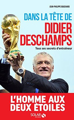 Dans la tête de Didier Deschamps par [Jean-Philippe Bouchard]