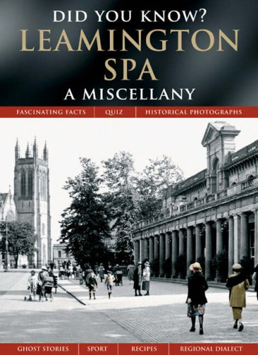 Leamington Spa: A Miscellany (Did You Know?)
