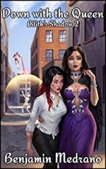 Down with the Queen (Lilith's Shadow Book 2)