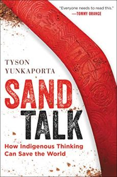 Sand Talk: How Indigenous Thinking Can Save the World by [Tyson Yunkaporta]