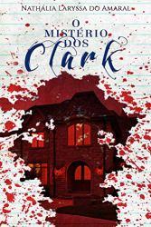 O Mistério dos Clark por [Nathália Laryssa do Amaral Santos]