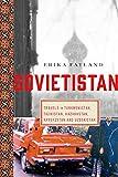 Sovietistan: Travels in Turkmenistan, Kazakhstan, Tajikistan, Kyrgyzstan,...