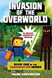 Invasion of the Overworld: Book One in the Gameknight999 Series: An Unofficial Minecrafters...