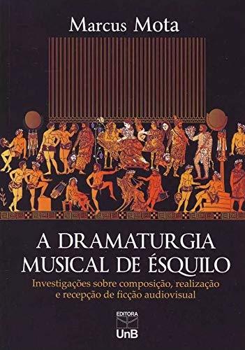 La dramaturgia musical de Esquilo: investigaciones sobre composición, dirección y recepción de ficción audiovisual