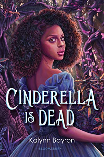 Cinderella Is Dead by [Kalynn Bayron]