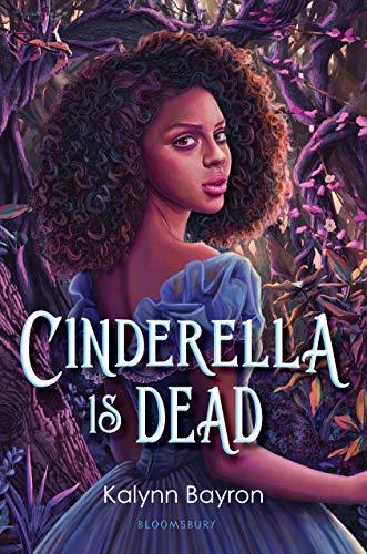 Cinderella Is Dead by [Kalynn Bayron]