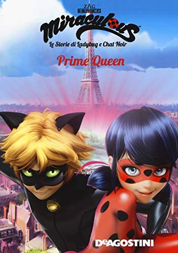 Prime Queen. Miraculous. Le storie di Ladybug e Chat Noir
