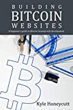 Building Bitcoin Websites: A Beginner's Guide to Bitcoin Focused Web Development