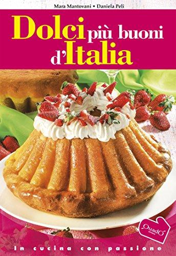 Dolci più buoni d'Italia (In cucina con passione)