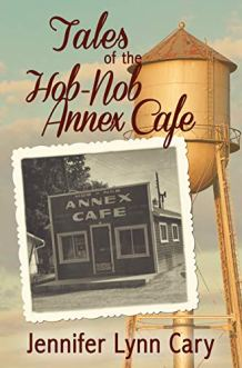 Tales of the Hob Nob Annex Cafe by [Jennifer Lynn Cary]