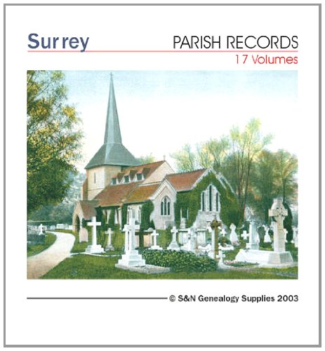 Surrey Parish Records: Addington, Banstead, Caterham, Chelsham, Chipstead, Coulsdon, Farleigh, Gatton, Goldalming, Haslemere, Merstham, Morden, Putney ... Registers (Phillimore's Parish Register)