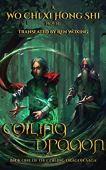 Coiling dragon: book 1 of the coiling dragon saga (english edition)